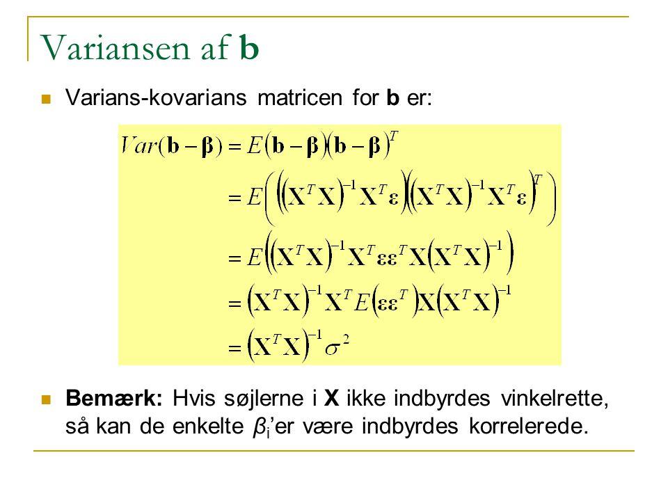 Variansen af b Varians-kovarians matricen for b er: