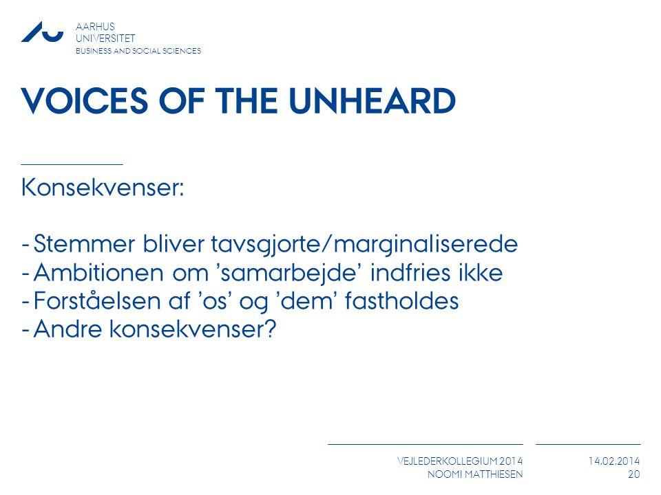 Voices of the unheard Konsekvenser: