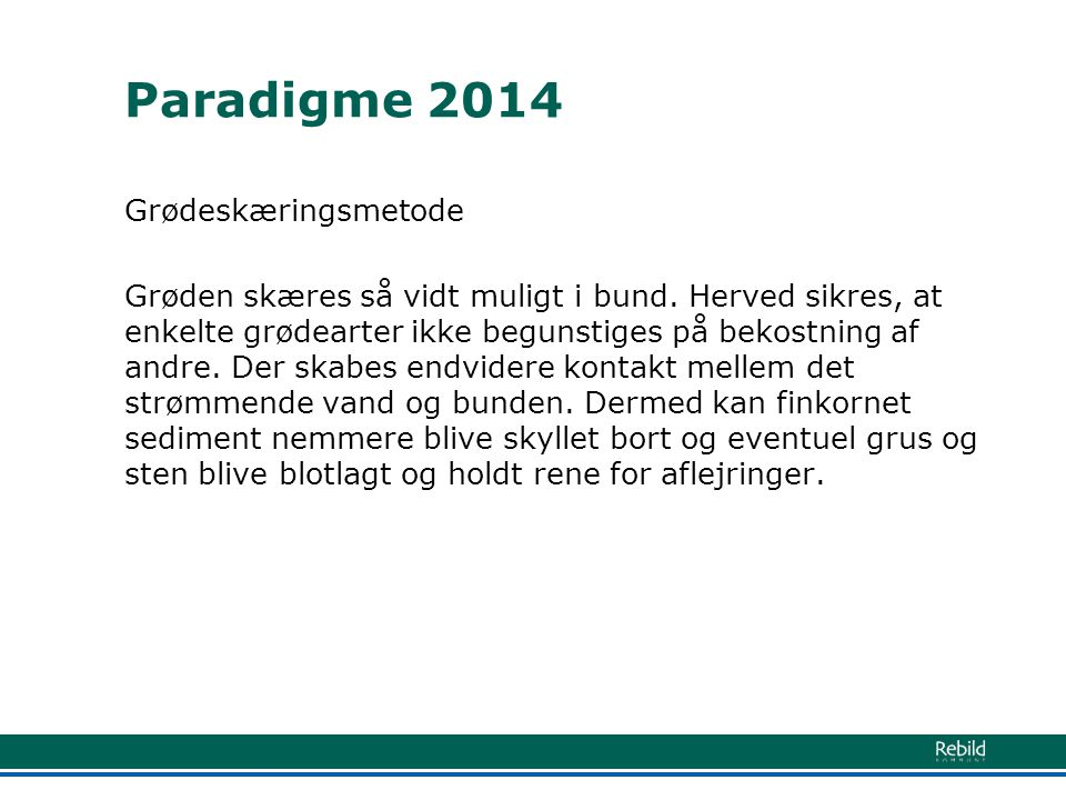 Paradigme 2014 Grødeskæringsmetode