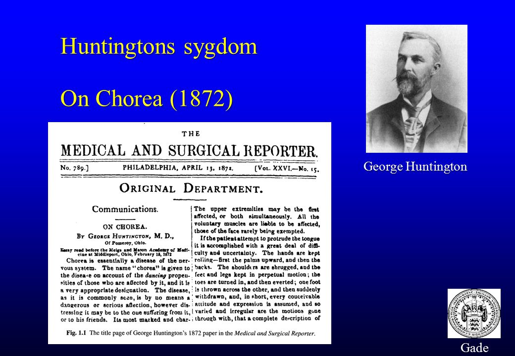 Huntingtons sygdom On Chorea (1872) George Huntington Gade