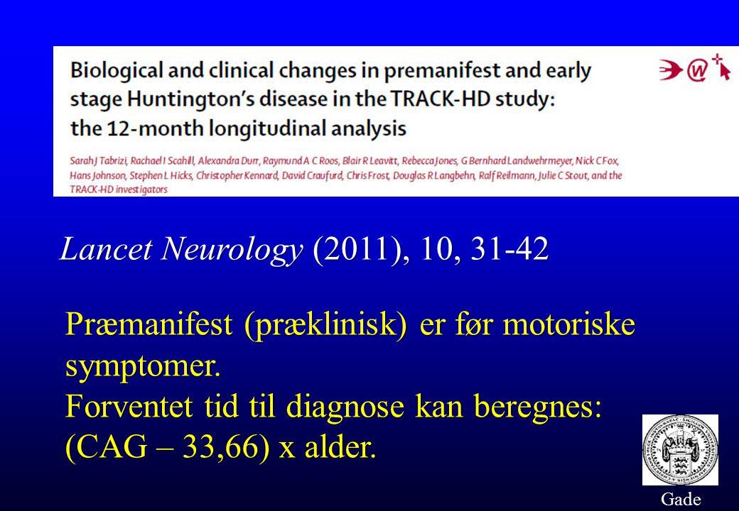 Præmanifest (præklinisk) er før motoriske symptomer.