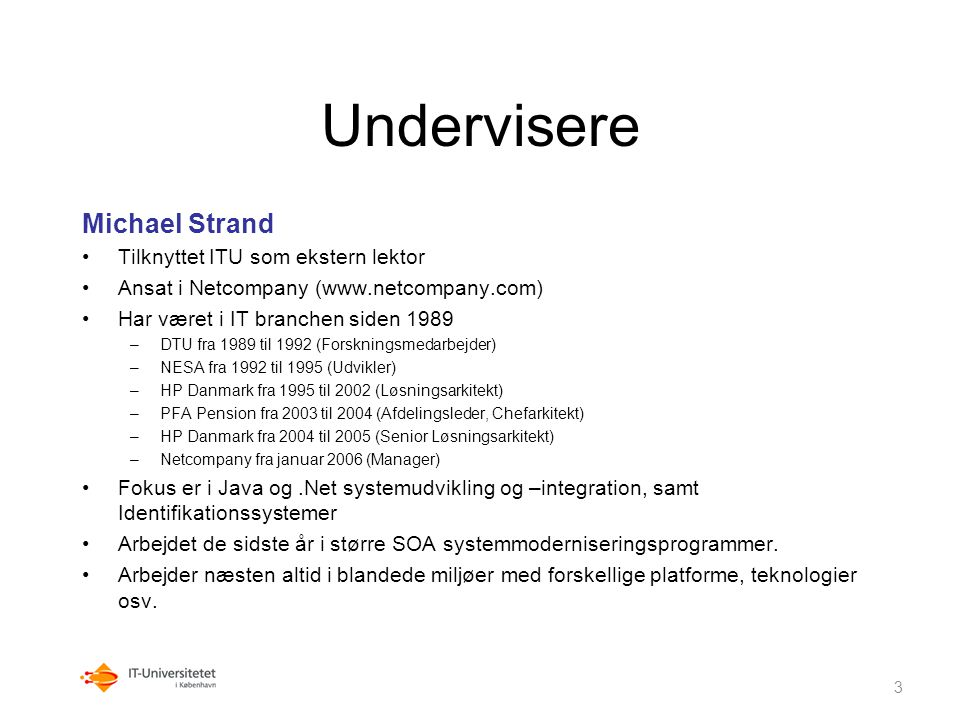 Undervisere Michael Strand Tilknyttet ITU som ekstern lektor