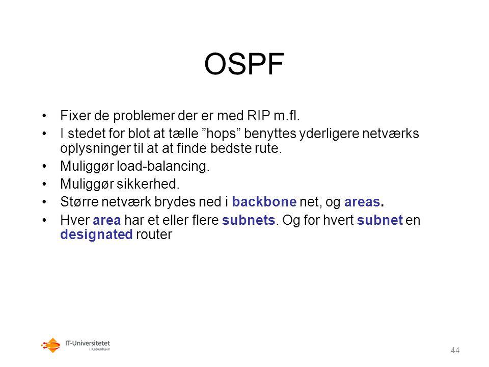 OSPF Fixer de problemer der er med RIP m.fl.
