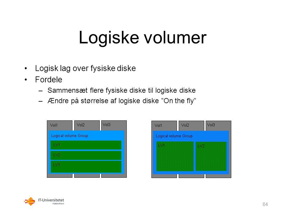Logiske volumer Logisk lag over fysiske diske Fordele