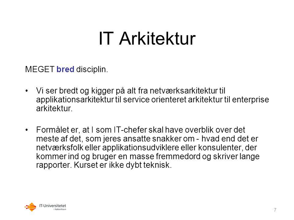 IT Arkitektur MEGET bred disciplin.