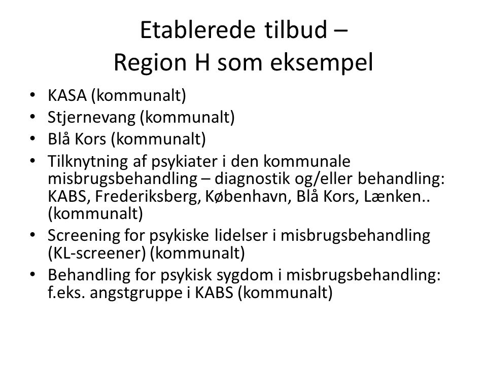Etablerede tilbud – Region H som eksempel