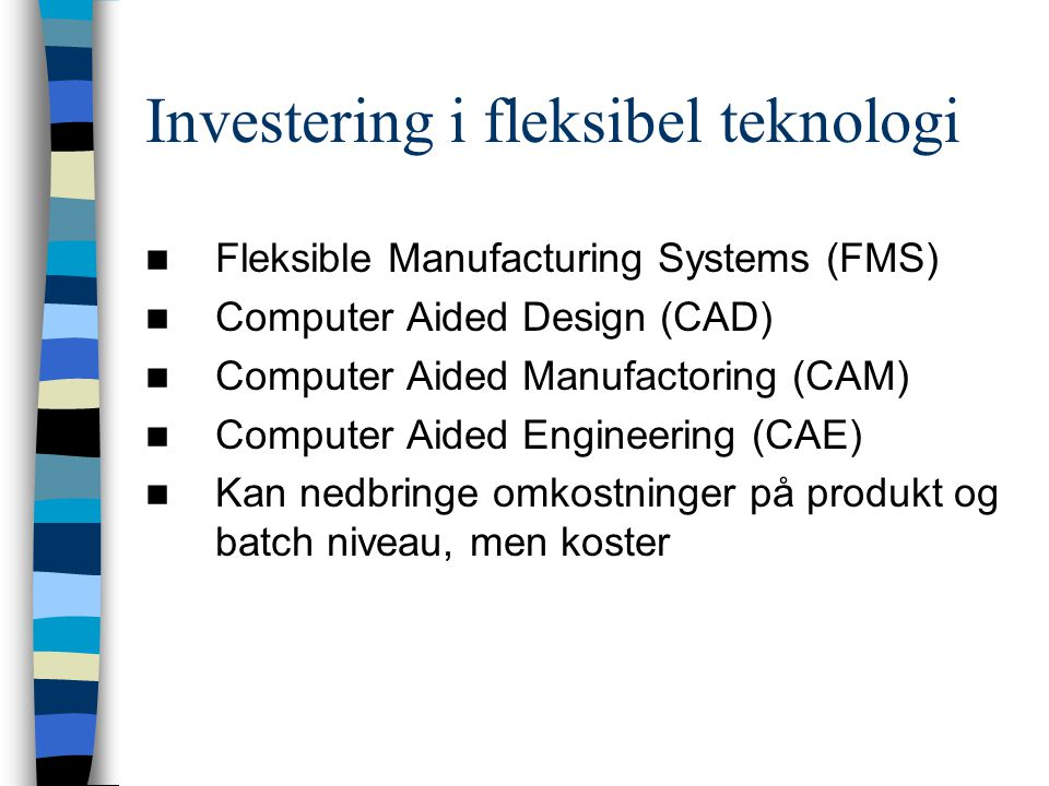 Investering i fleksibel teknologi