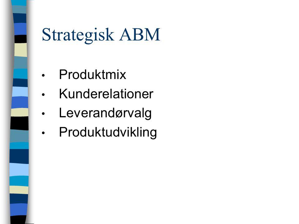 Strategisk ABM Produktmix Kunderelationer Leverandørvalg