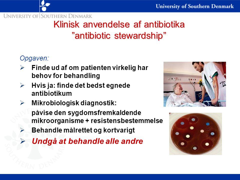 Klinisk anvendelse af antibiotika antibiotic stewardship