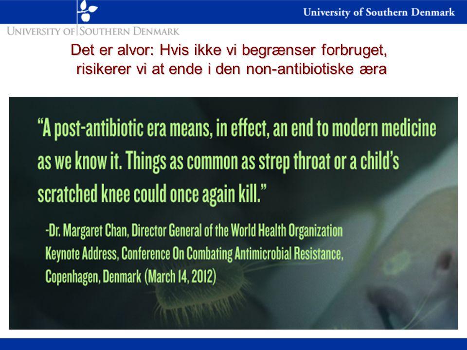 Det er alvor: Hvis ikke vi begrænser forbruget, risikerer vi at ende i den non-antibiotiske æra