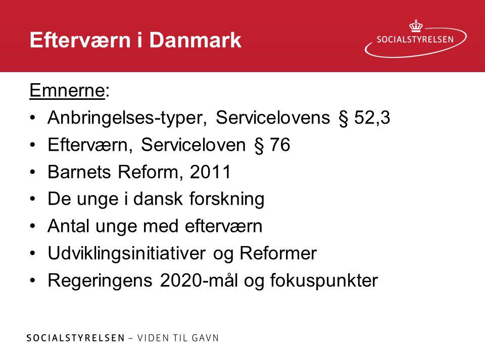 Efterværn i Danmark Emnerne: Anbringelses-typer, Servicelovens § 52,3