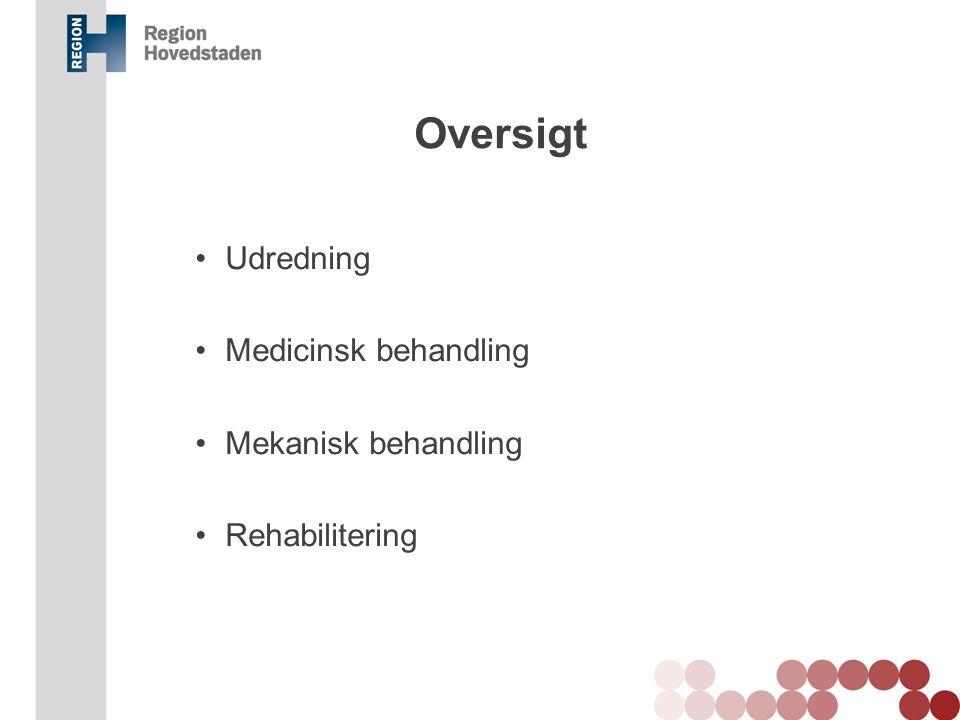 Oversigt Udredning Medicinsk behandling Mekanisk behandling