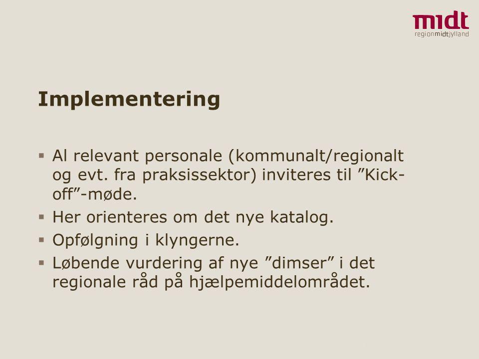 Implementering Al relevant personale (kommunalt/regionalt og evt. fra praksissektor) inviteres til Kick-off -møde.