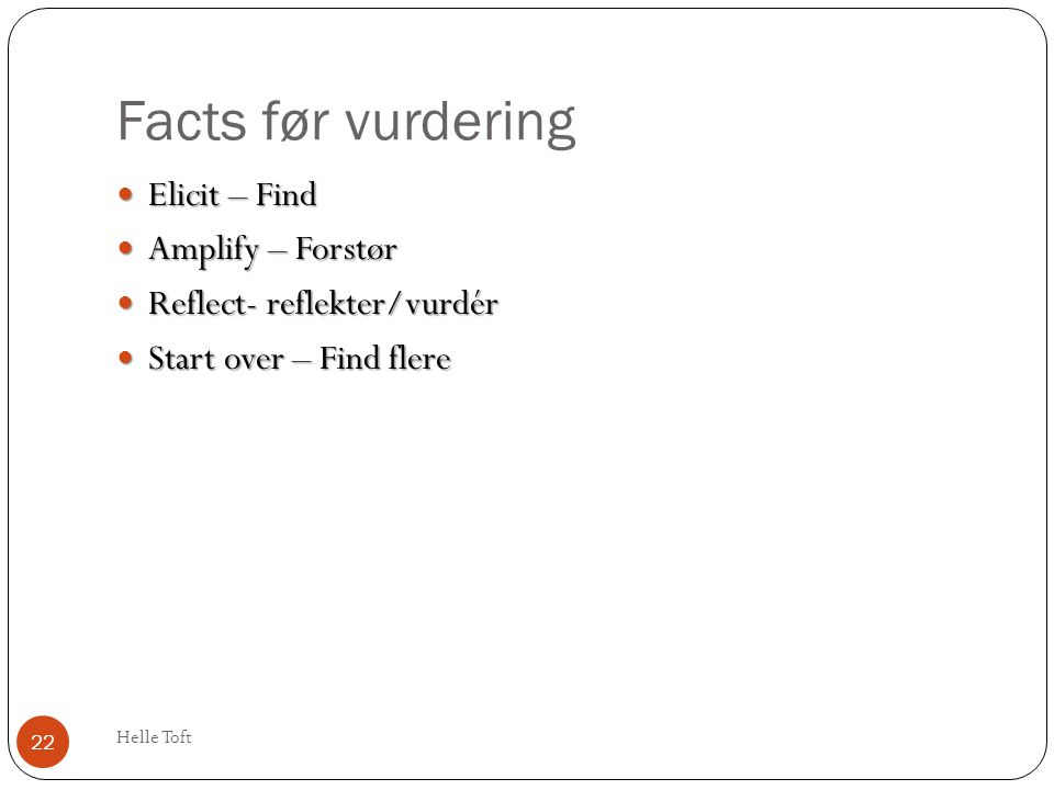 Facts før vurdering Elicit – Find Amplify – Forstør