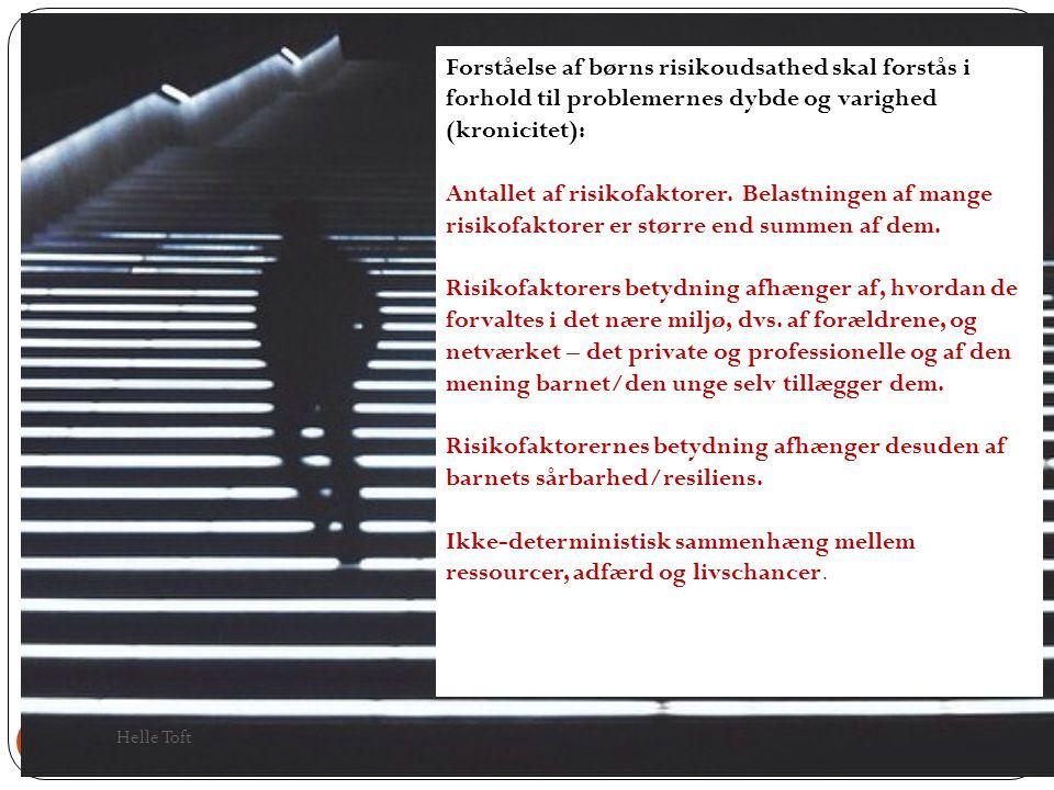 Forståelse af børns risikoudsathed skal forstås i forhold til problemernes dybde og varighed (kronicitet):