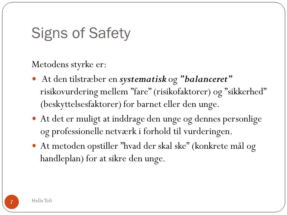 Signs of Safety Metodens styrke er: