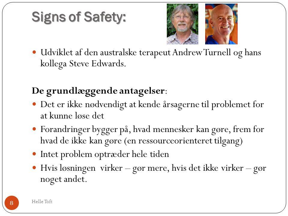 Signs of Safety: Udviklet af den australske terapeut Andrew Turnell og hans kollega Steve Edwards.