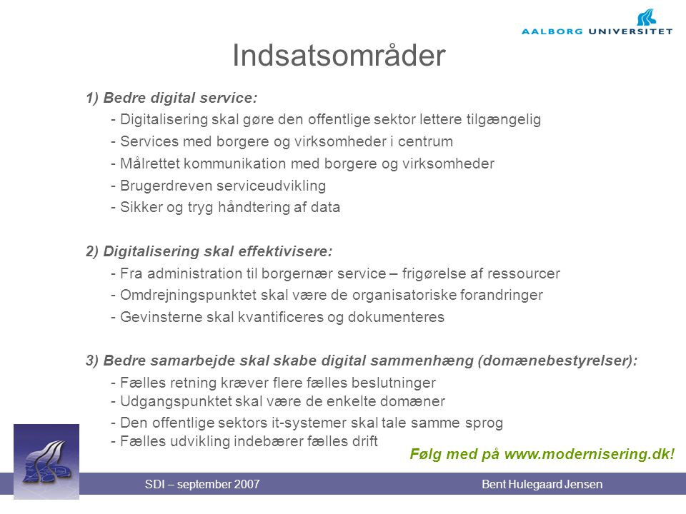 Indsatsområder 1) Bedre digital service:
