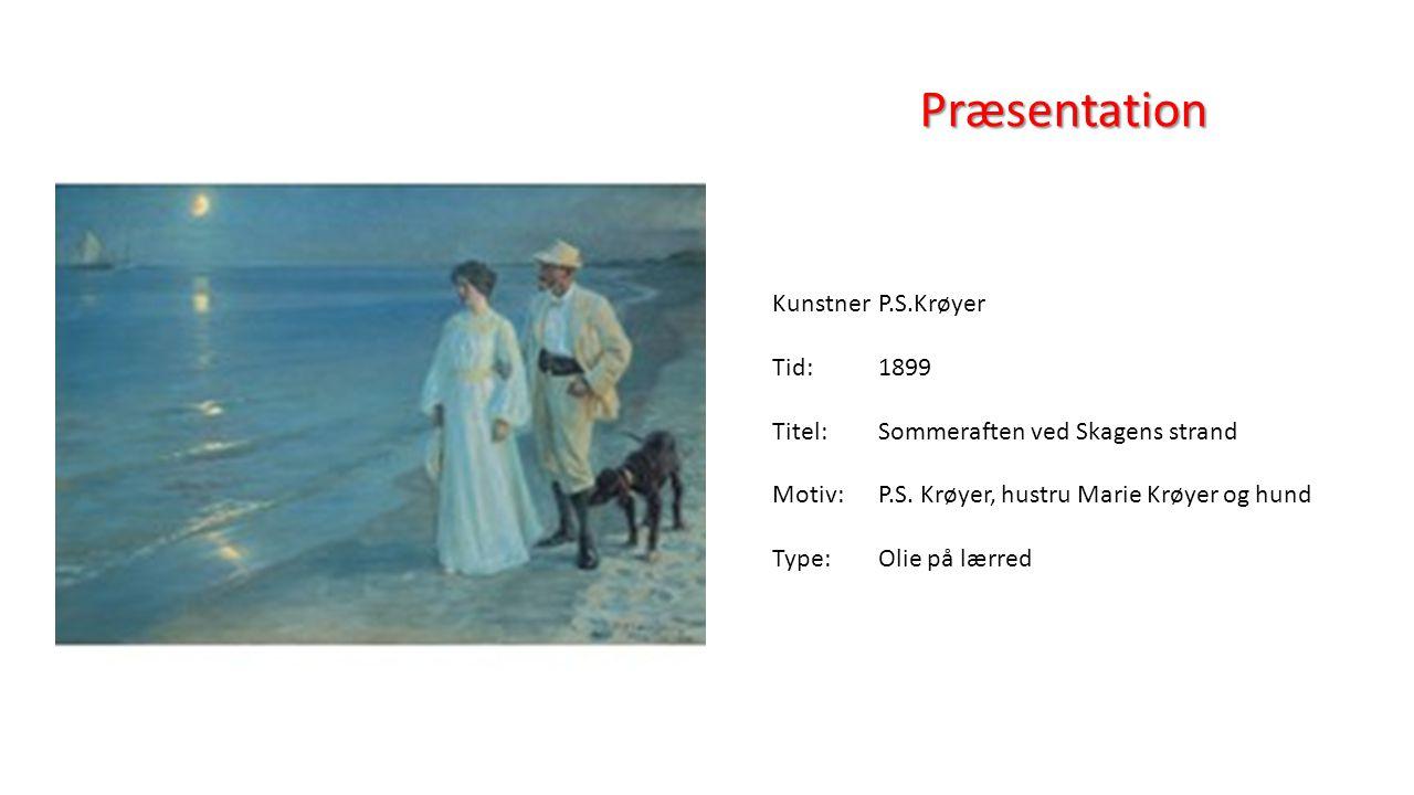 Præsentation Kunstner P.S.Krøyer Tid: 1899