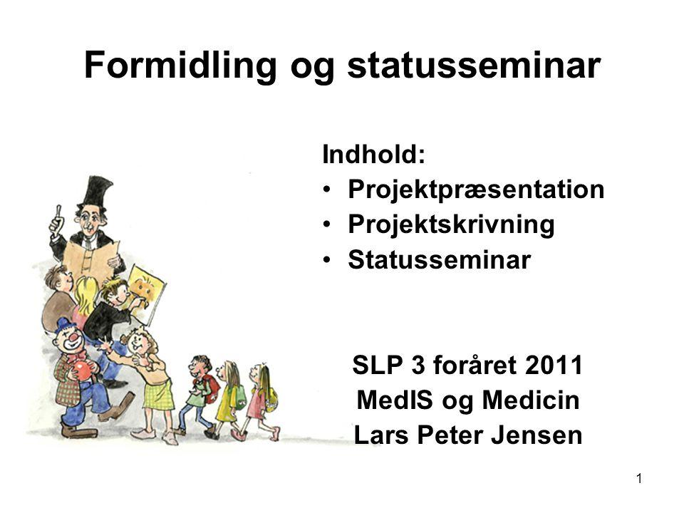 Formidling og statusseminar