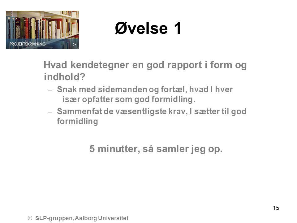5 minutter, så samler jeg op. © SLP-gruppen, Aalborg Universitet