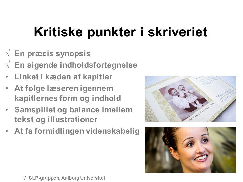Kritiske punkter i skriveriet © SLP-gruppen, Aalborg Universitet