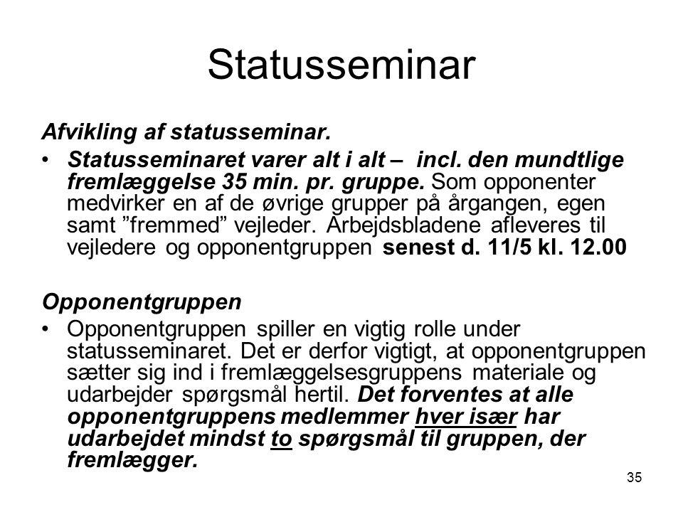 Statusseminar Afvikling af statusseminar.