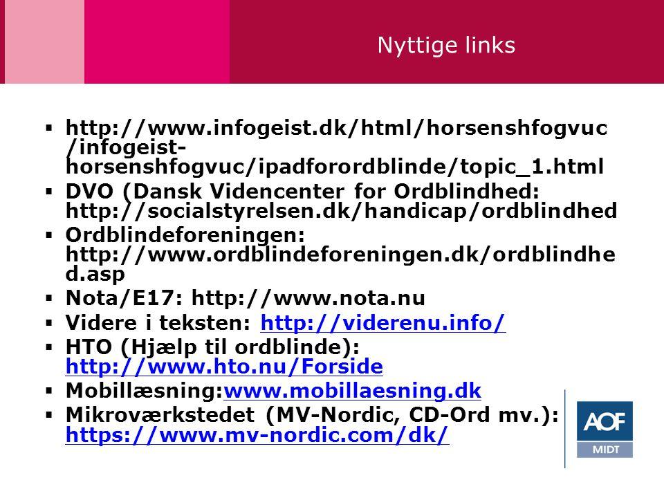 Nyttige links http://www.infogeist.dk/html/horsenshfogvuc/infogeist-horsenshfogvuc/ipadforordblinde/topic_1.html.