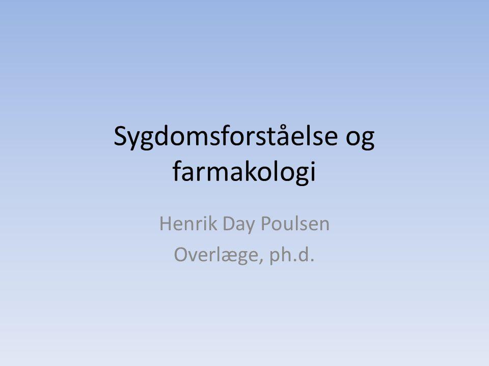 Sygdomsforståelse og farmakologi