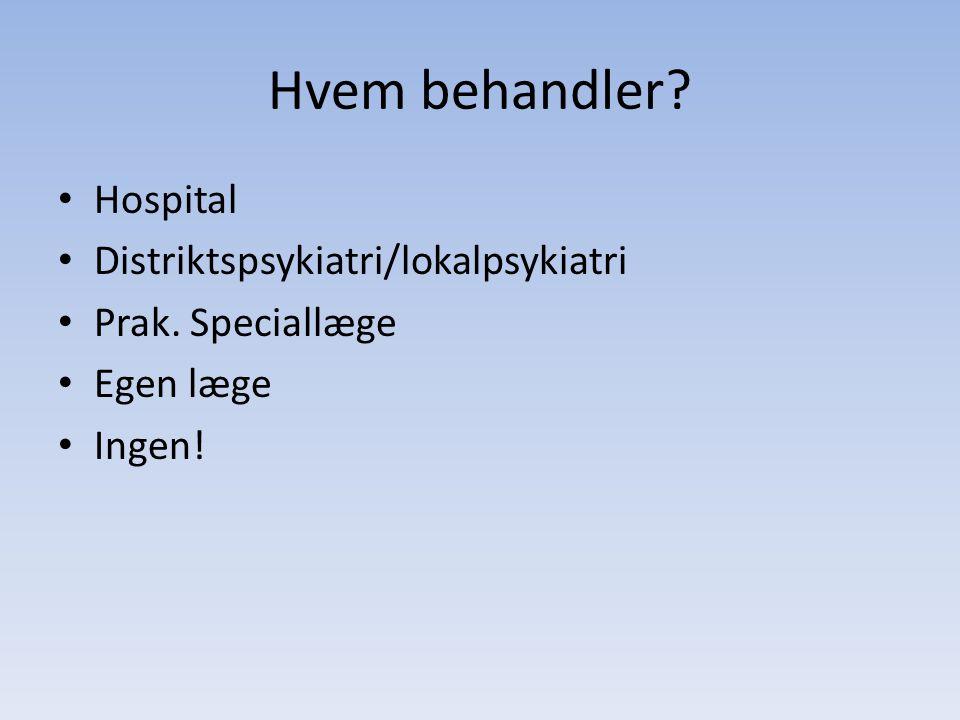 Hvem behandler Hospital Distriktspsykiatri/lokalpsykiatri