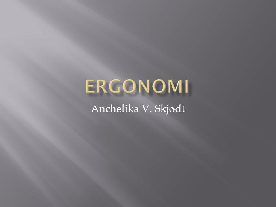 Ergonomi Anchelika V. Skjødt