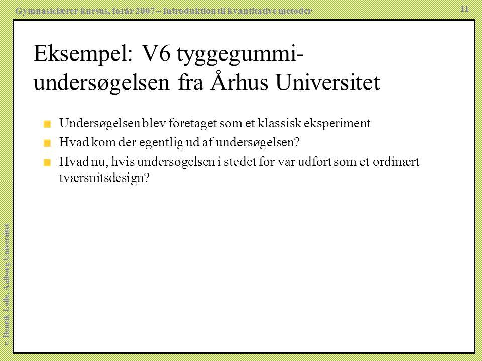 Eksempel: V6 tyggegummi-undersøgelsen fra Århus Universitet