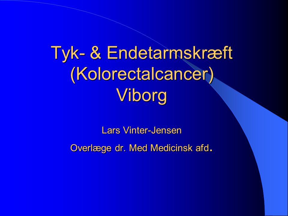 Tyk- & Endetarmskræft (Kolorectalcancer) Viborg Lars Vinter-Jensen Overlæge dr. Med Medicinsk afd.