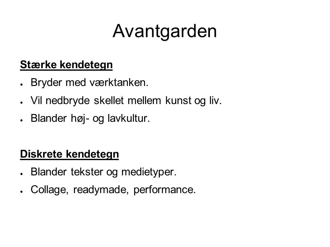 Avantgarden Stærke kendetegn Bryder med værktanken.