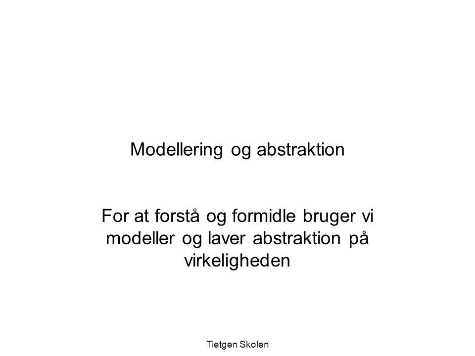 Modellering og abstraktion