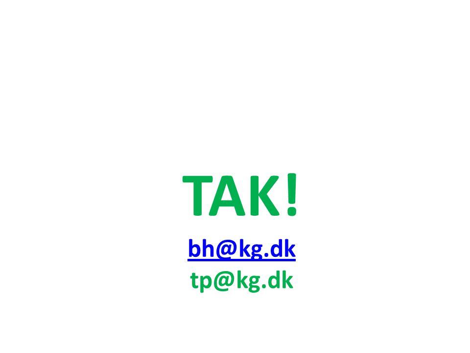 TAK! bh@kg.dk tp@kg.dk