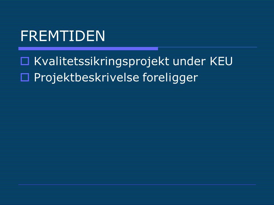 FREMTIDEN Kvalitetssikringsprojekt under KEU