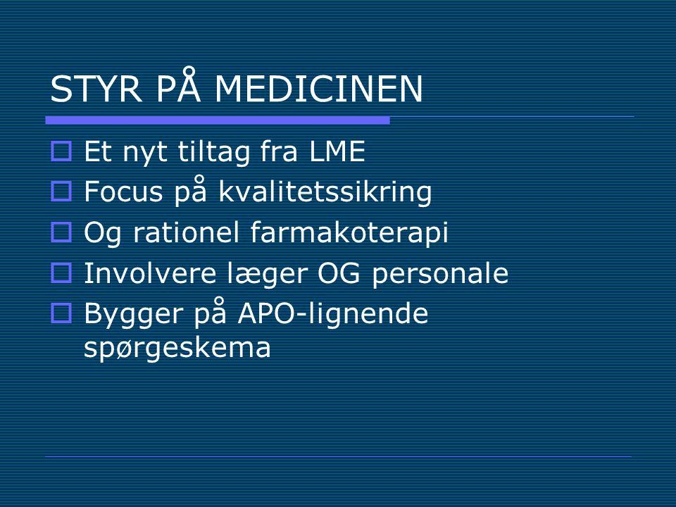 STYR PÅ MEDICINEN Et nyt tiltag fra LME Focus på kvalitetssikring