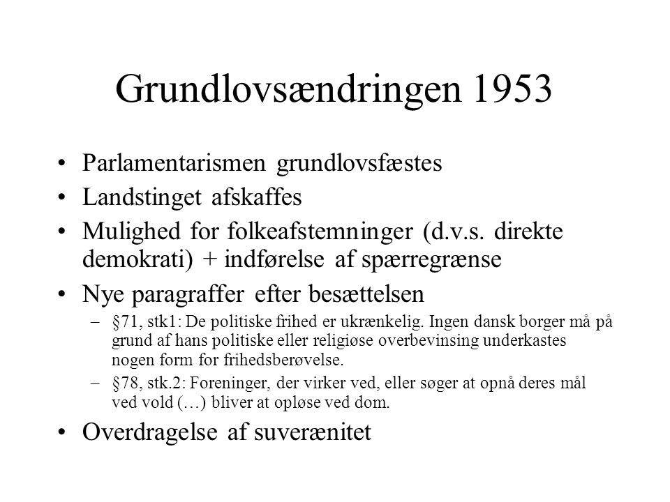 Grundlovsændringen 1953 Parlamentarismen grundlovsfæstes