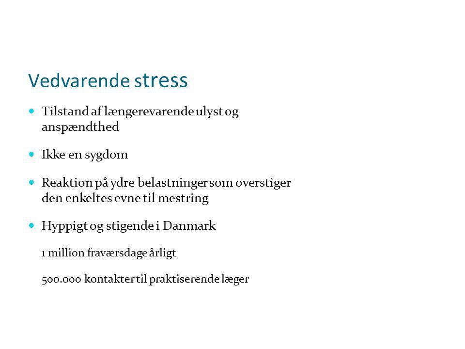 Vedvarende stress Tilstand af længerevarende ulyst og anspændthed