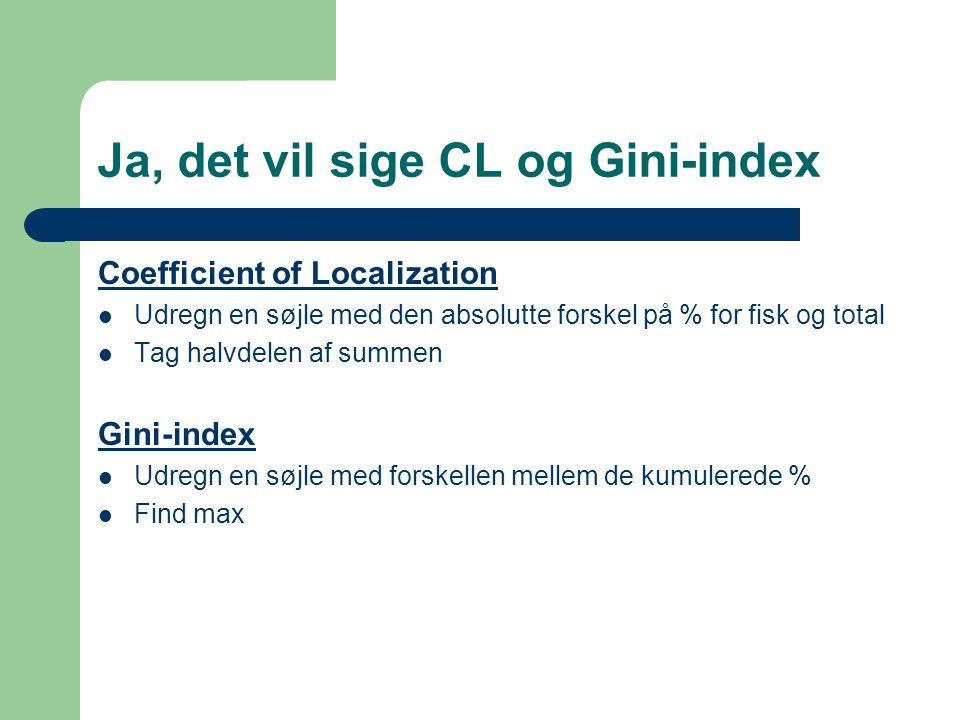 Ja, det vil sige CL og Gini-index