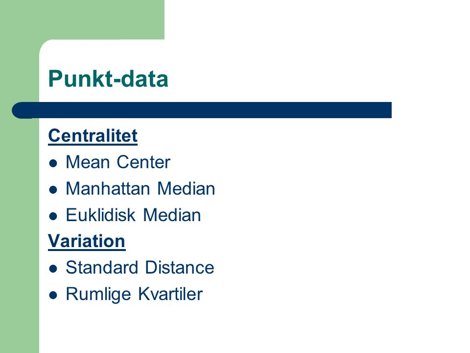 Punkt-data Centralitet Mean Center Manhattan Median Euklidisk Median