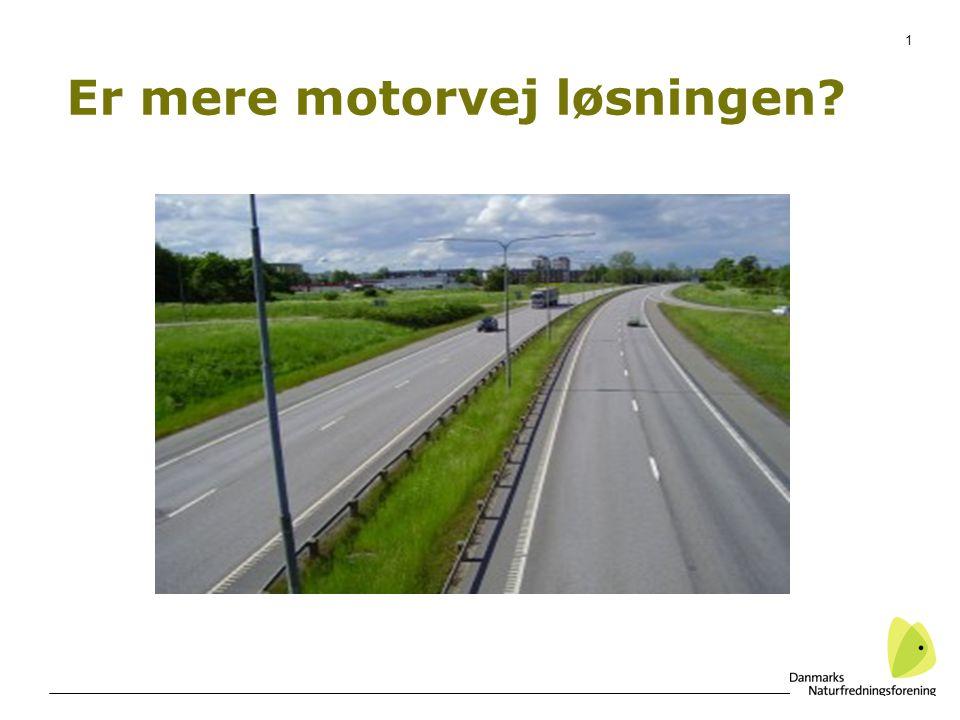 Er mere motorvej løsningen