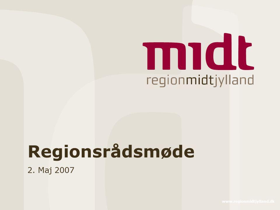 Regionsrådsmøde 2. Maj 2007 www.regionmidtjylland.dk
