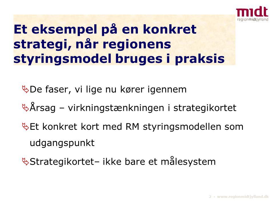 Et eksempel på en konkret strategi, når regionens styringsmodel bruges i praksis