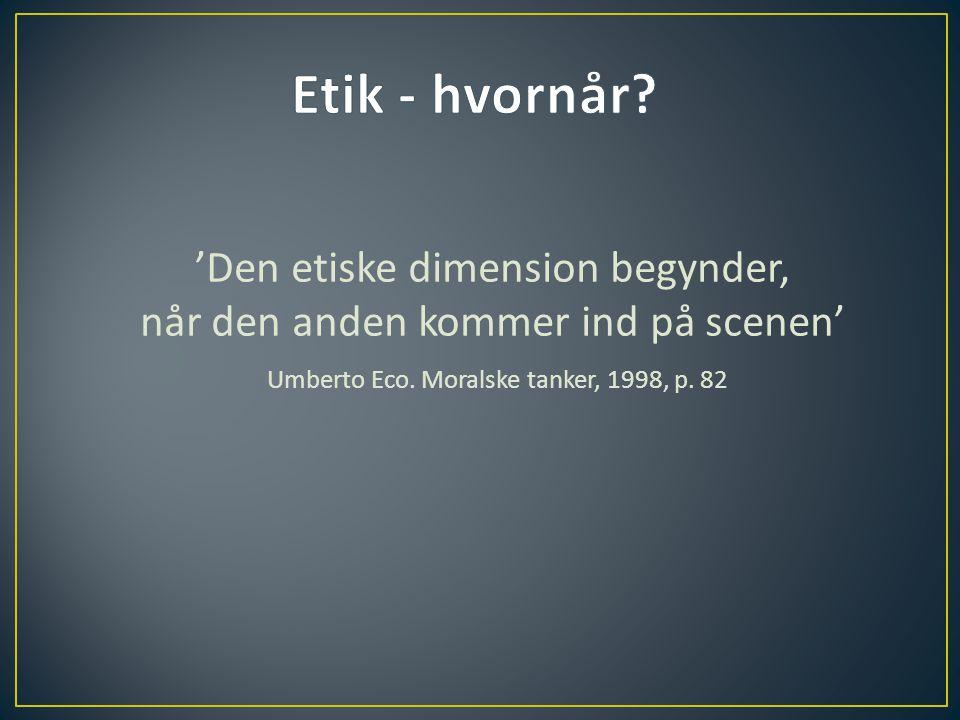 Etik - hvornår 'Den etiske dimension begynder,