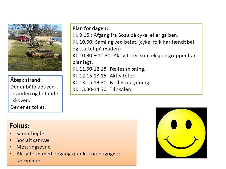Plan for dagen: Kl. 9.15.: Afgang fra Sosu på cykel eller gå ben. Kl. 10.30: Samling ved bålet. (cykel folk har tændt bål og startet på maden)