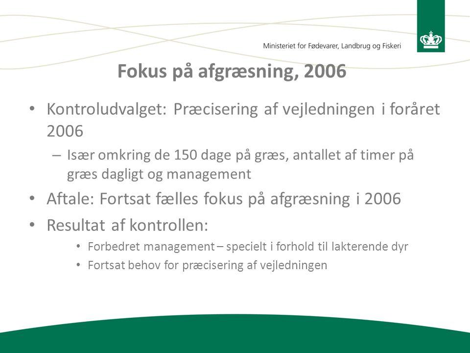 Fokus på afgræsning, 2006 Kontroludvalget: Præcisering af vejledningen i foråret 2006.