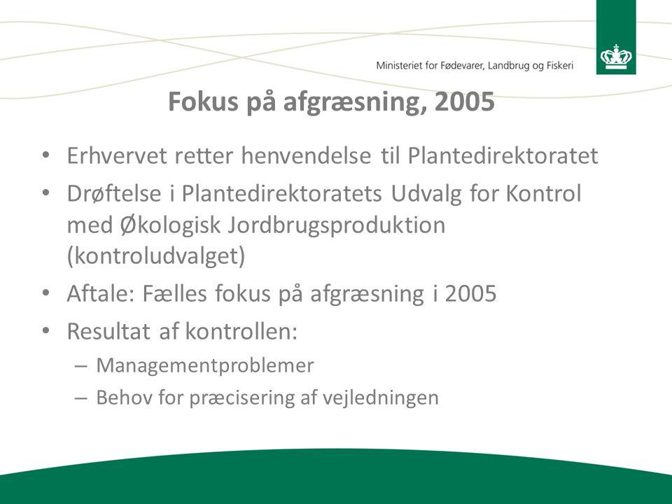 Fokus på afgræsning, 2005 Erhvervet retter henvendelse til Plantedirektoratet.