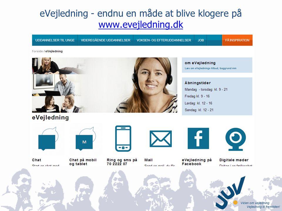 eVejledning - endnu en måde at blive klogere på www.evejledning.dk